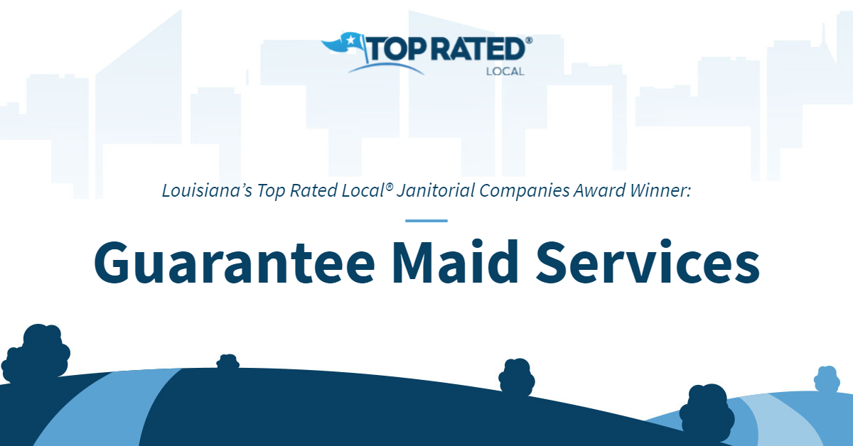 Louisiana's Top Rated Local® Janitorial Companies Award Winner: Guarantee Maid Services