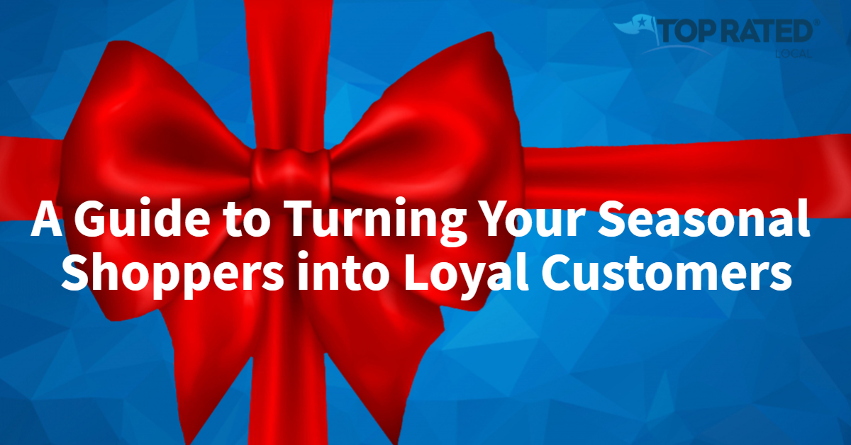 A Guide to Turning Your Seasonal Shoppers into Loyal Customers