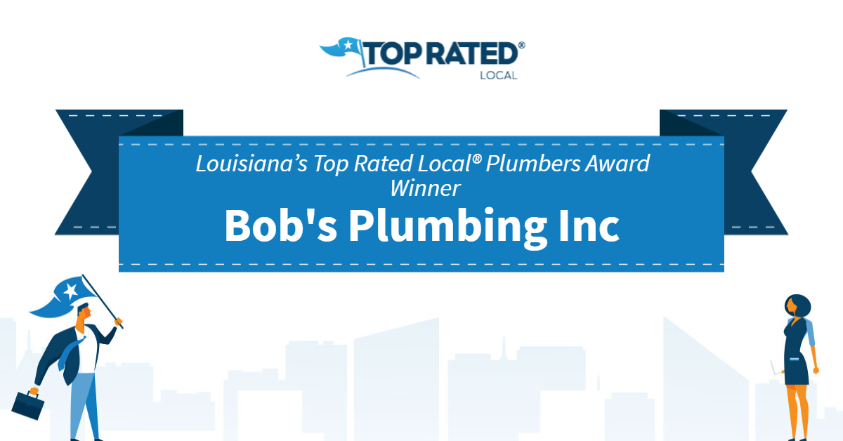 Louisiana's Top Rated Local® Plumbers Award Winner: Bob's Plumbing Inc