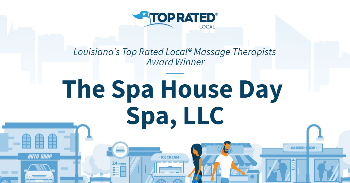 Louisiana's Top Rated Local® Massage Therapists Award Winner: The Spa House Day Spa, LLC