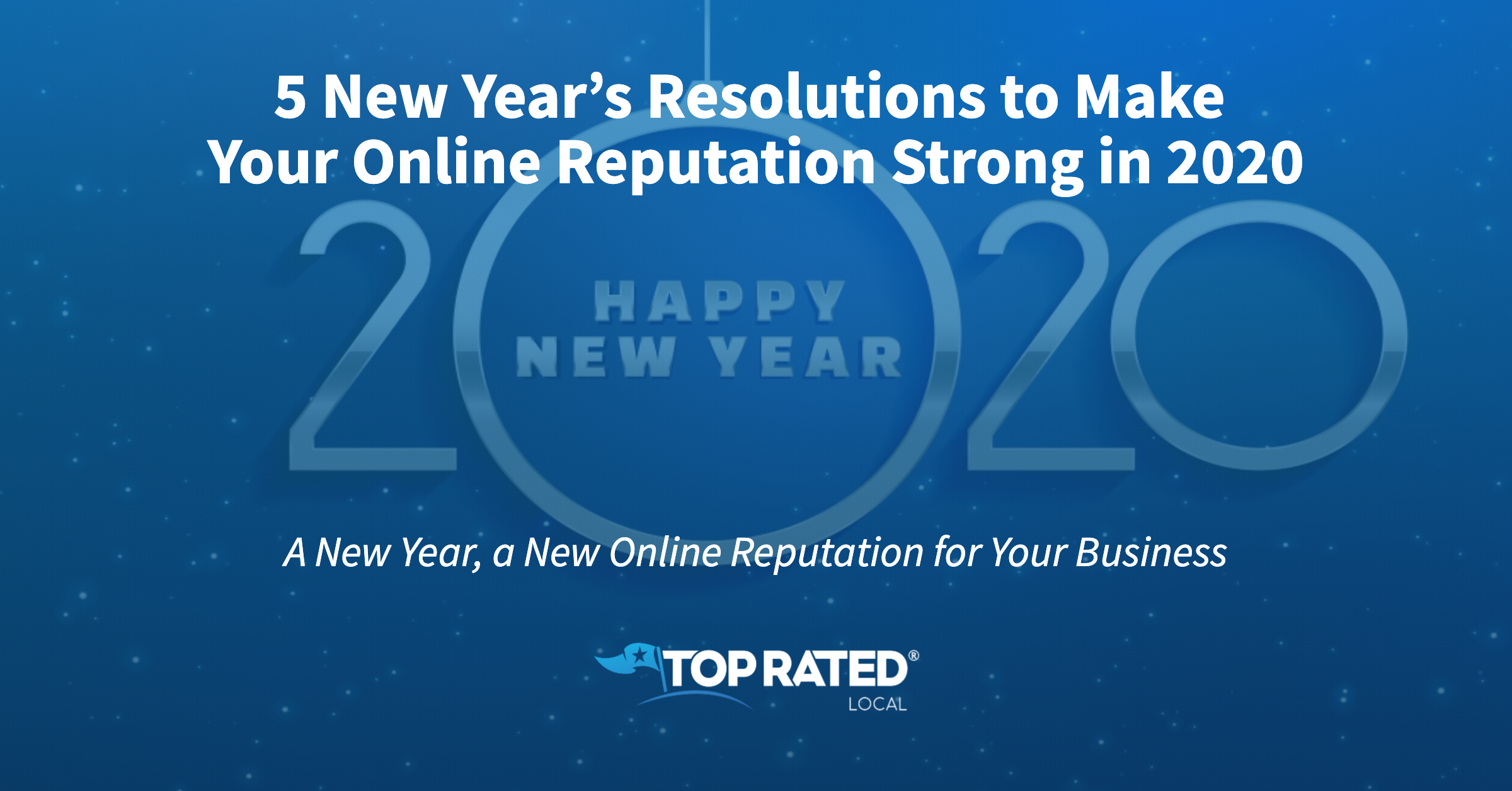 Resolutions for a Stronger Online Reputation in 2020