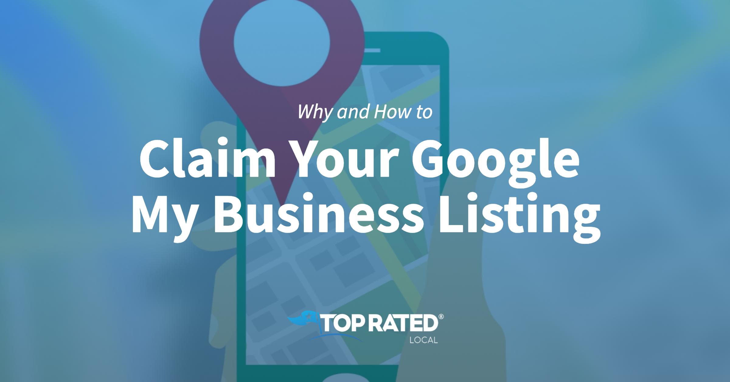Why and How to Claim Your Google My Business Listing