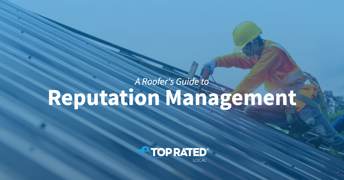 A Roofer's Guide to Reputation Management