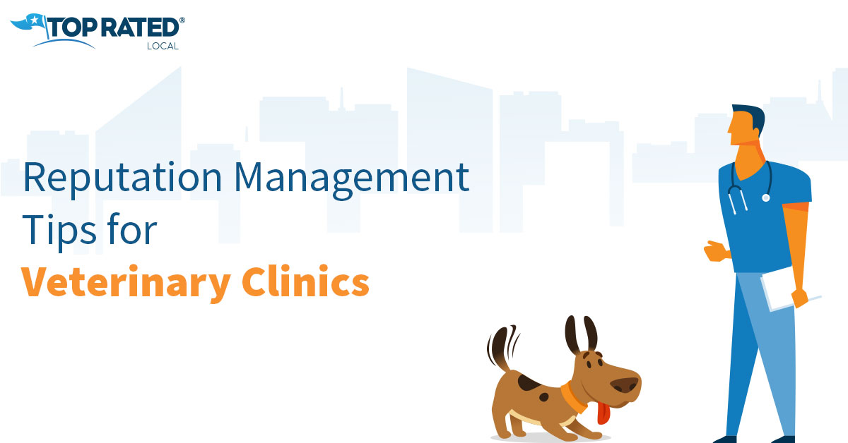 Reputation Management Tips for Veterinary Clinics