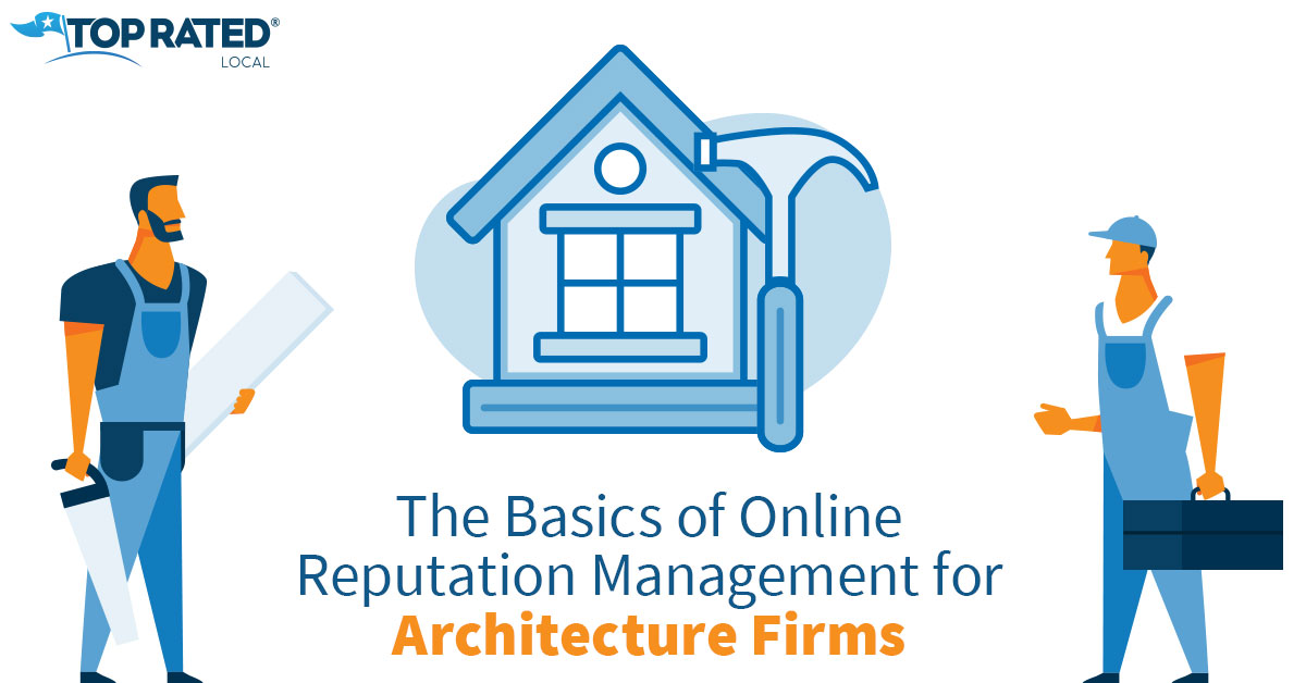 The Basics of Online Reputation Management for Architecture Firms
