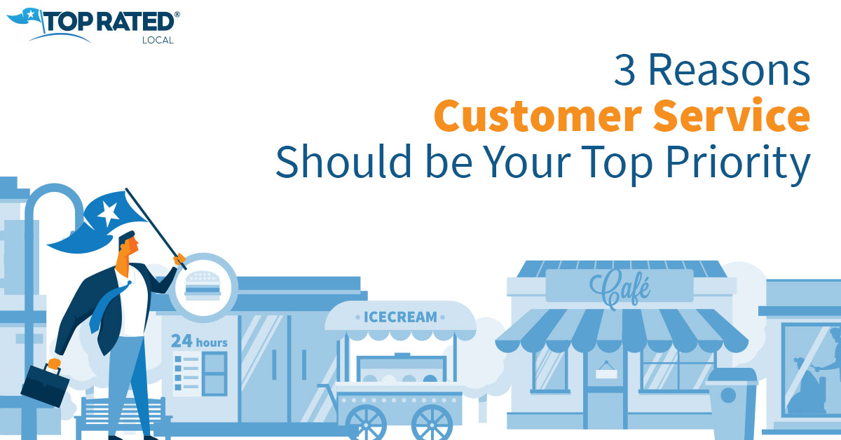3 Reasons to Make Customer Service Your Top Priority