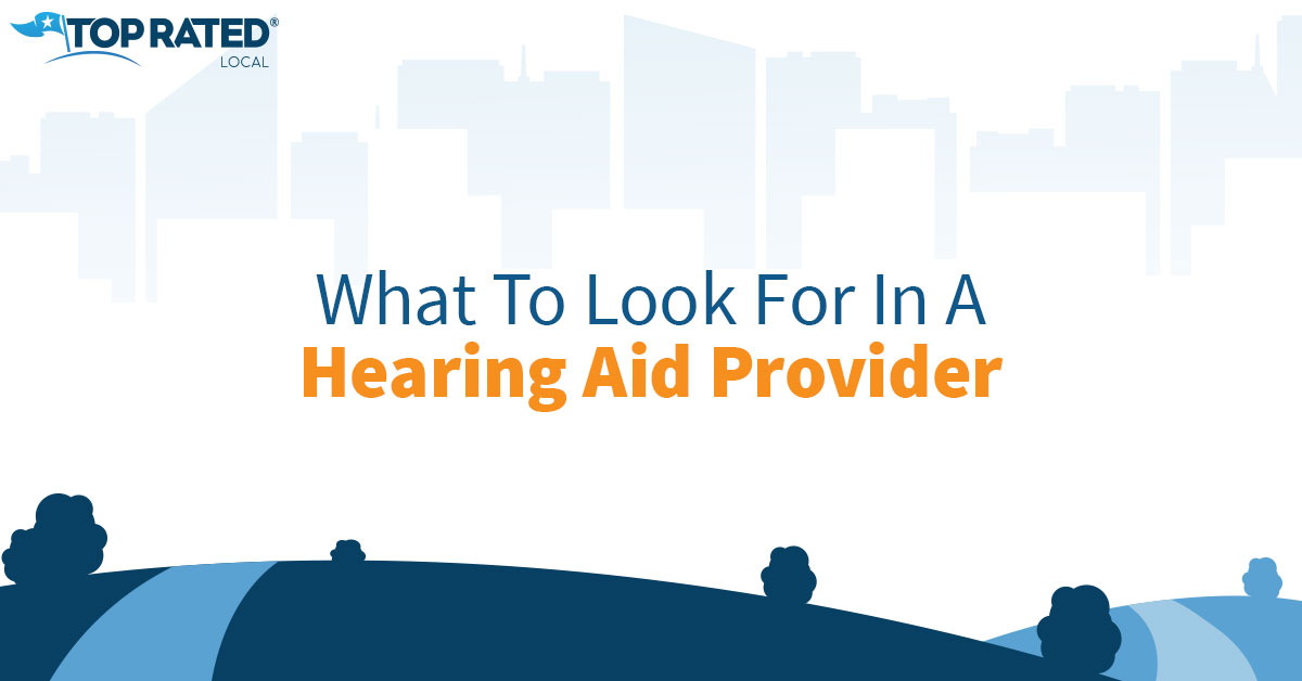 What To Look For In A Hearing Aid Provider