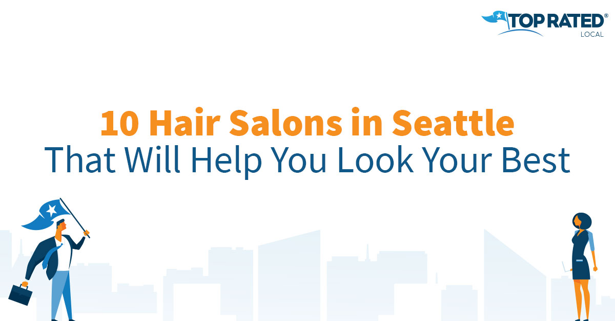 10 Hair Salons in Seattle That Will Help You Look Your Best