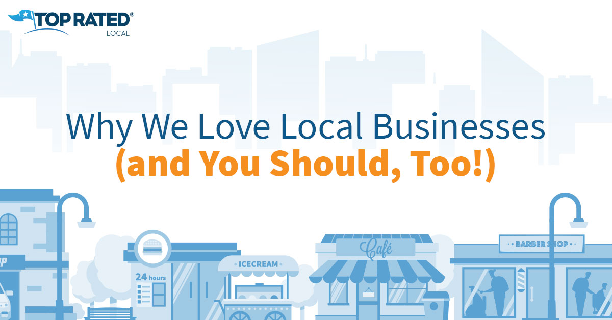 Why We Love Local Businesses (and You Should, Too!)