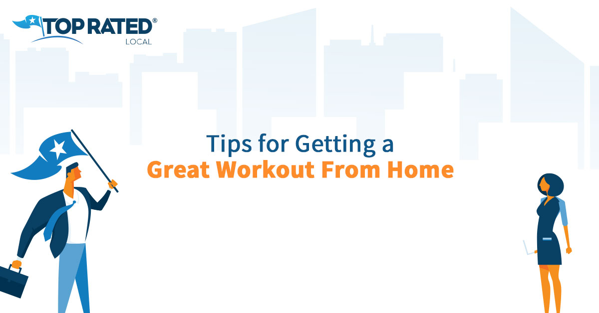 Tips for Getting a Great Workout From Home