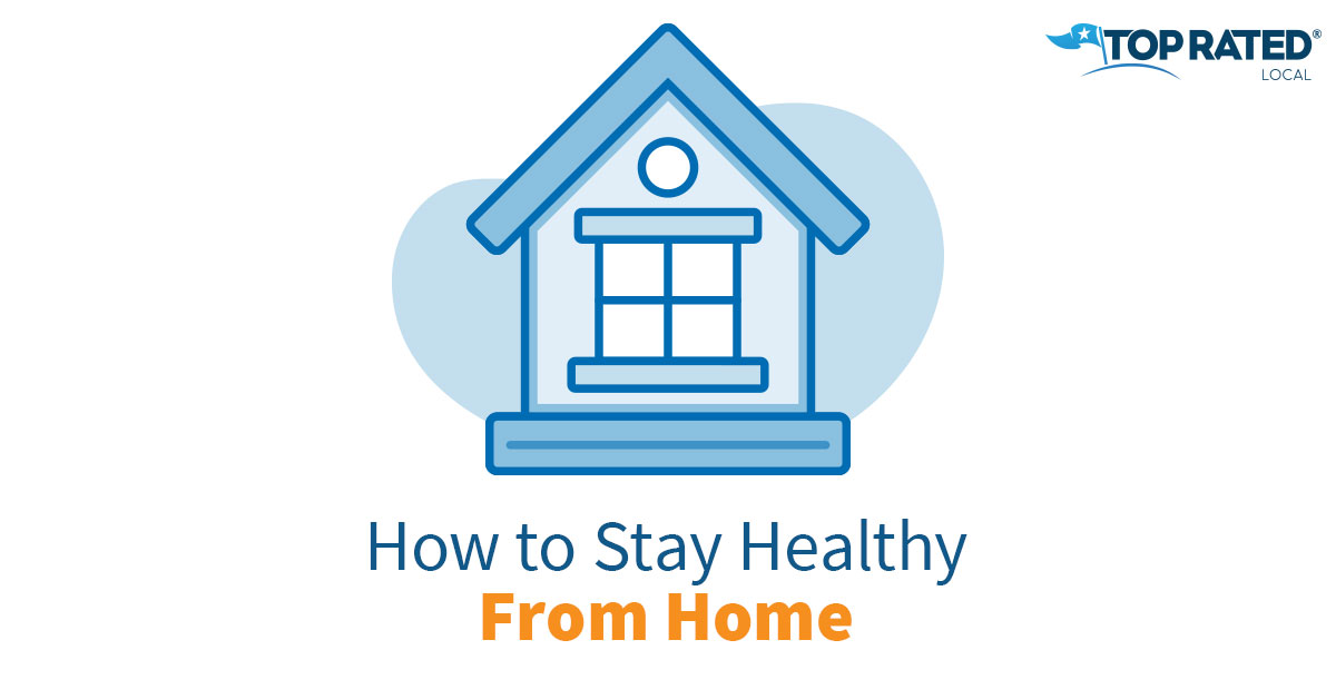 How to Stay Healthy From Home