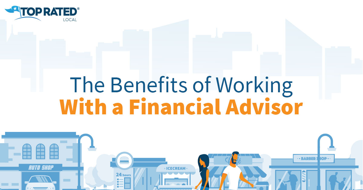 The Benefits of Working With a Financial Advisor