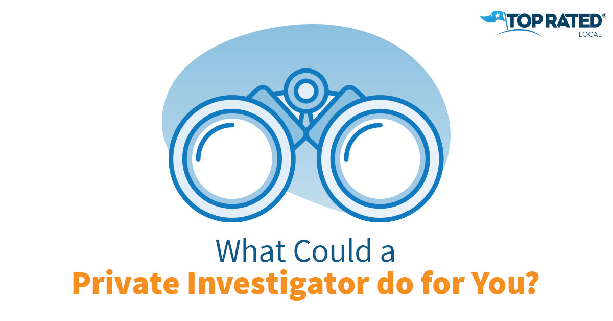 What Could a Private Investigator do for You?