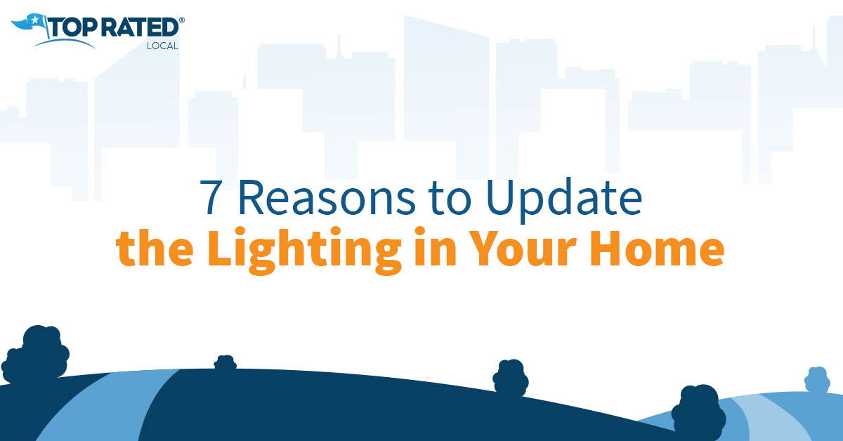 Why You Should Consider Updating Your Lighting