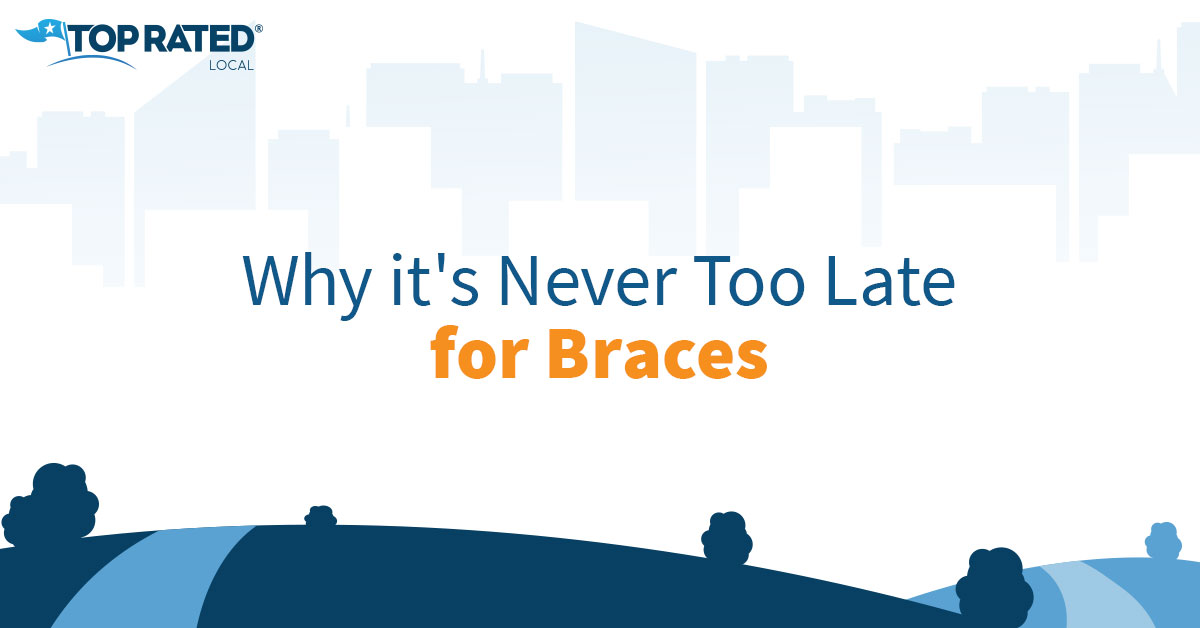 Why it's Never Too Late for Braces