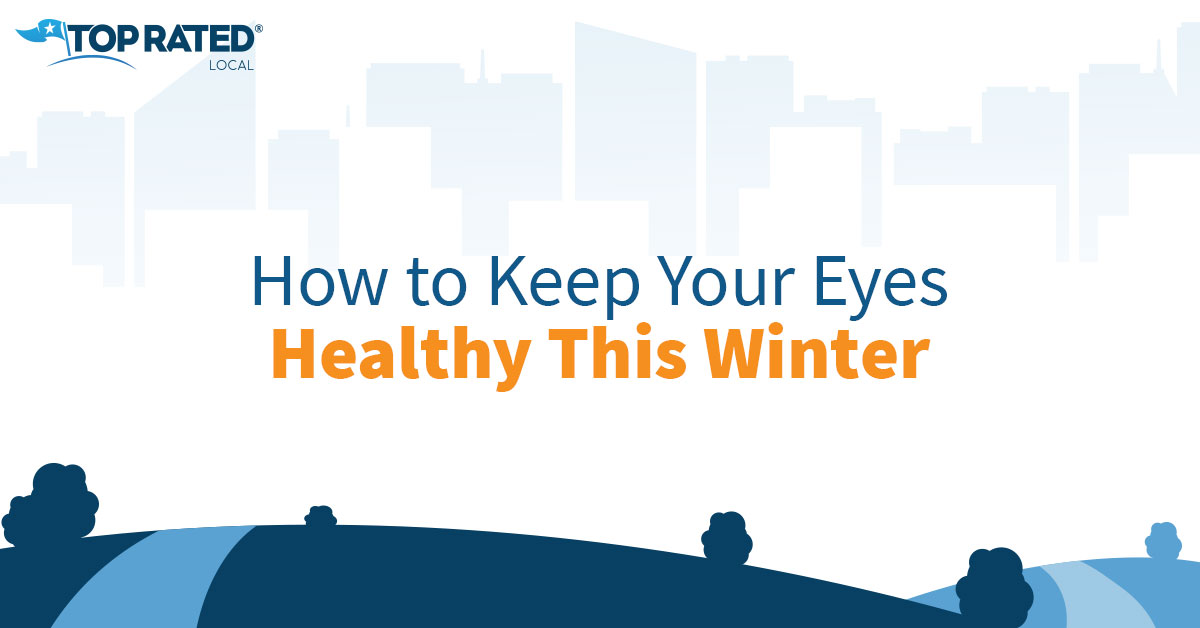 How to Keep Your Eyes Healthy This Winter