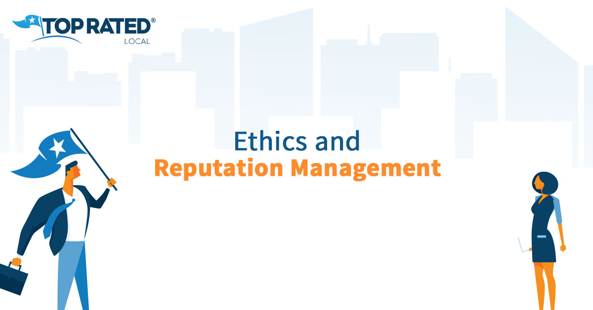 Ethics and Reputation Management
