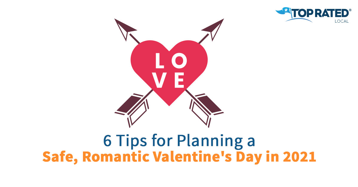6 Tips for Planning a Safe, Romantic Valentine's Day in 2021