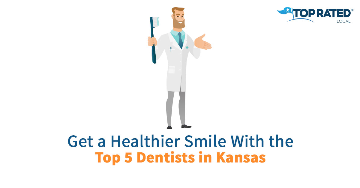 Get a Healthier Smile With the Top 5 Dentists in Kansas