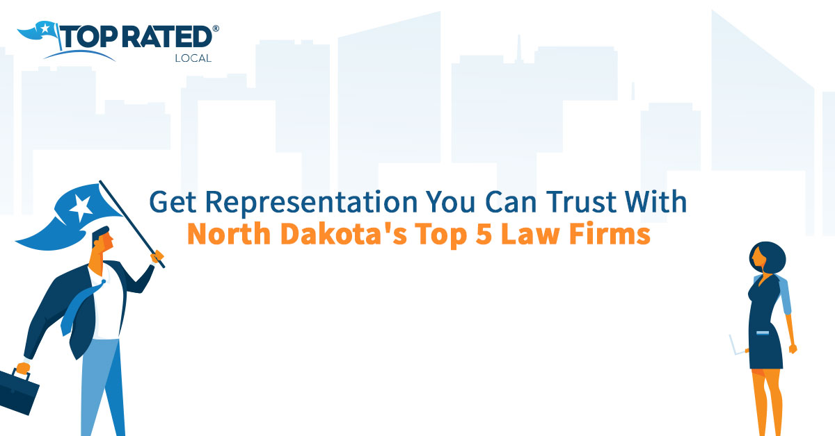 Get Representation You Can Trust With North Dakota's Top 5 Law Firms
