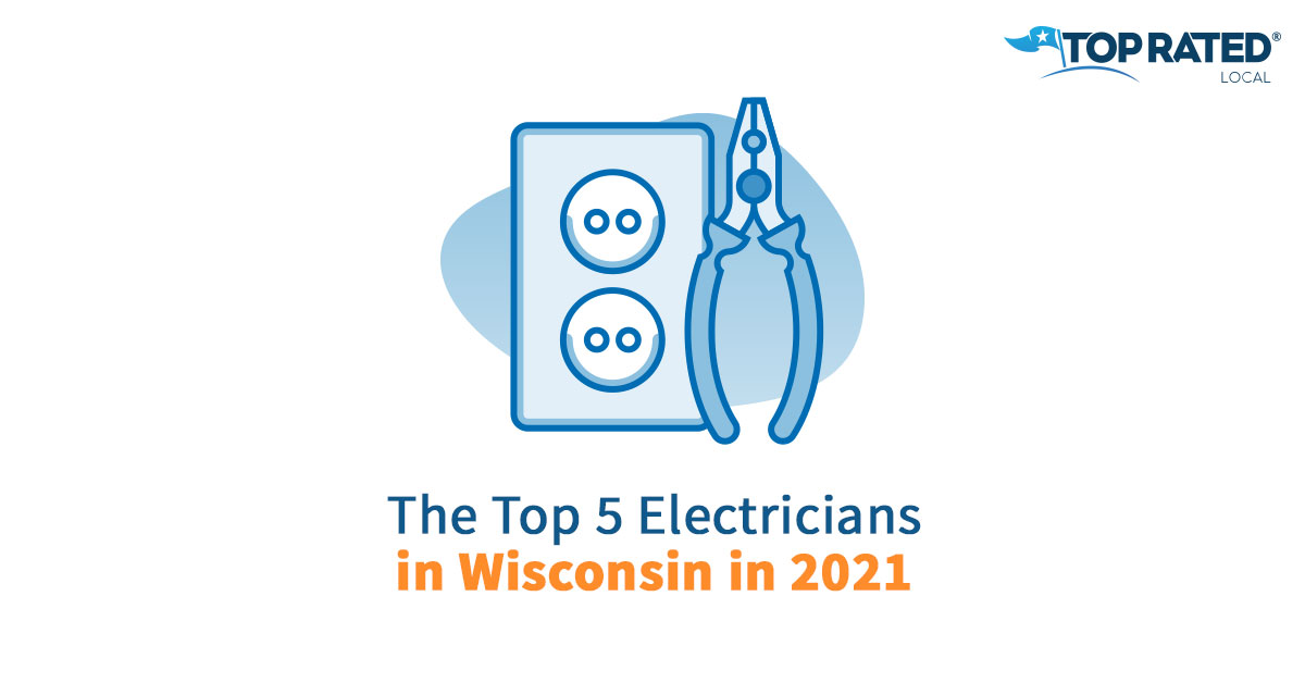 The Top 5 Electricians in Wisconsin in 2021
