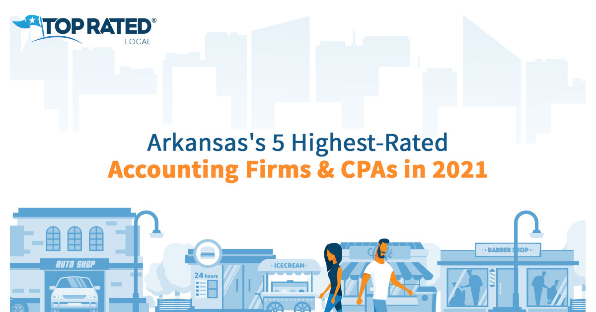 Arkansas's 5 Highest-Rated Accounting Firms & CPAs in 2021