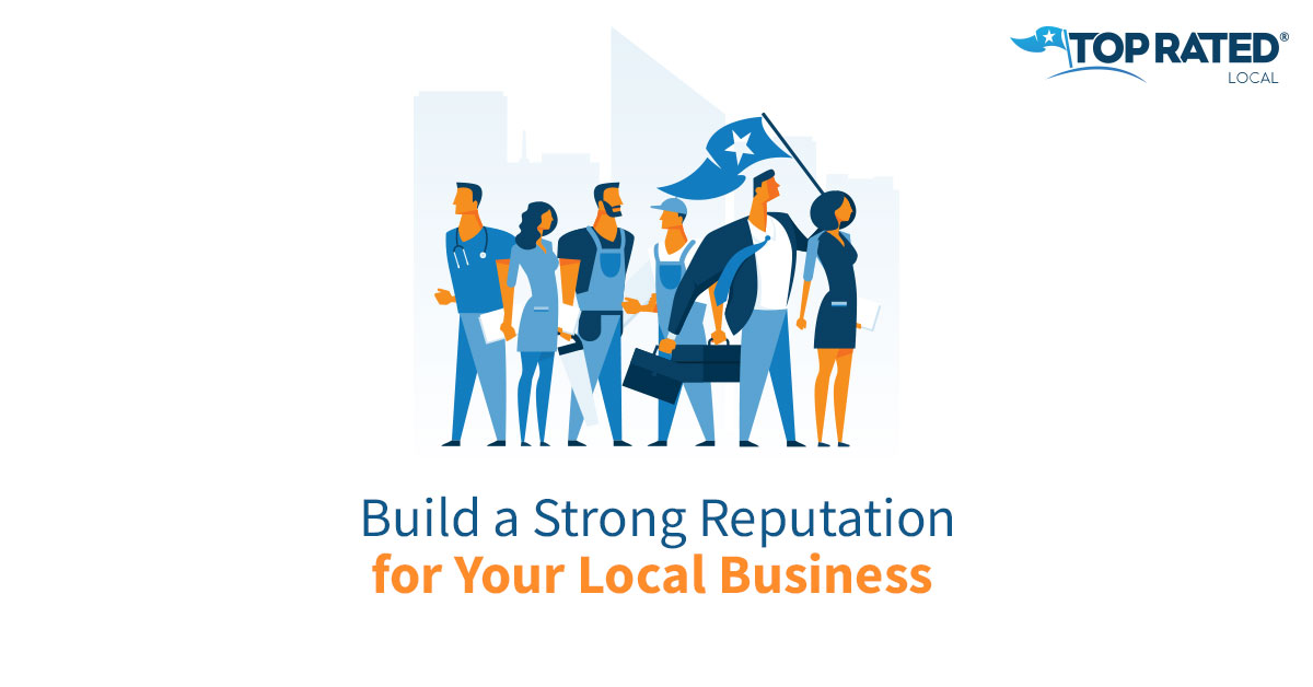 Build a Strong Reputation for Your Local Business