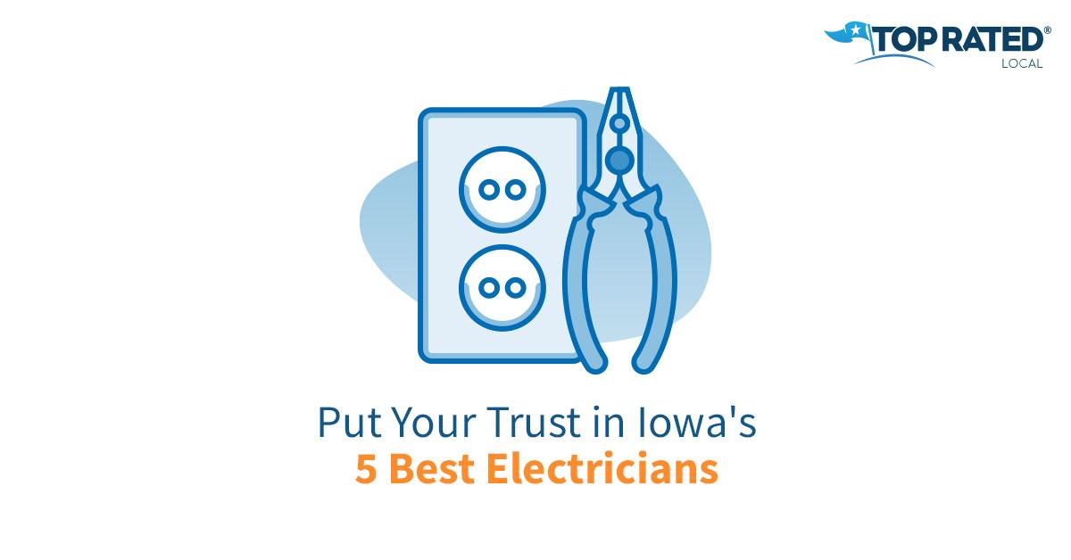 Put Your Trust in Iowa's 5 Best Electricians