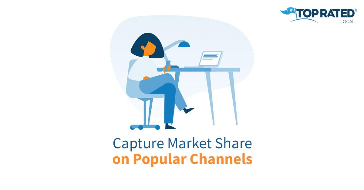 Capture Market Share on Popular Channels