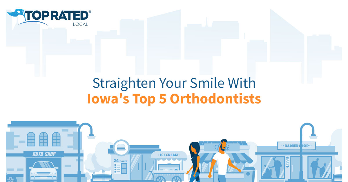 Straighten Your Smile With Iowa's Top 5 Orthodontists