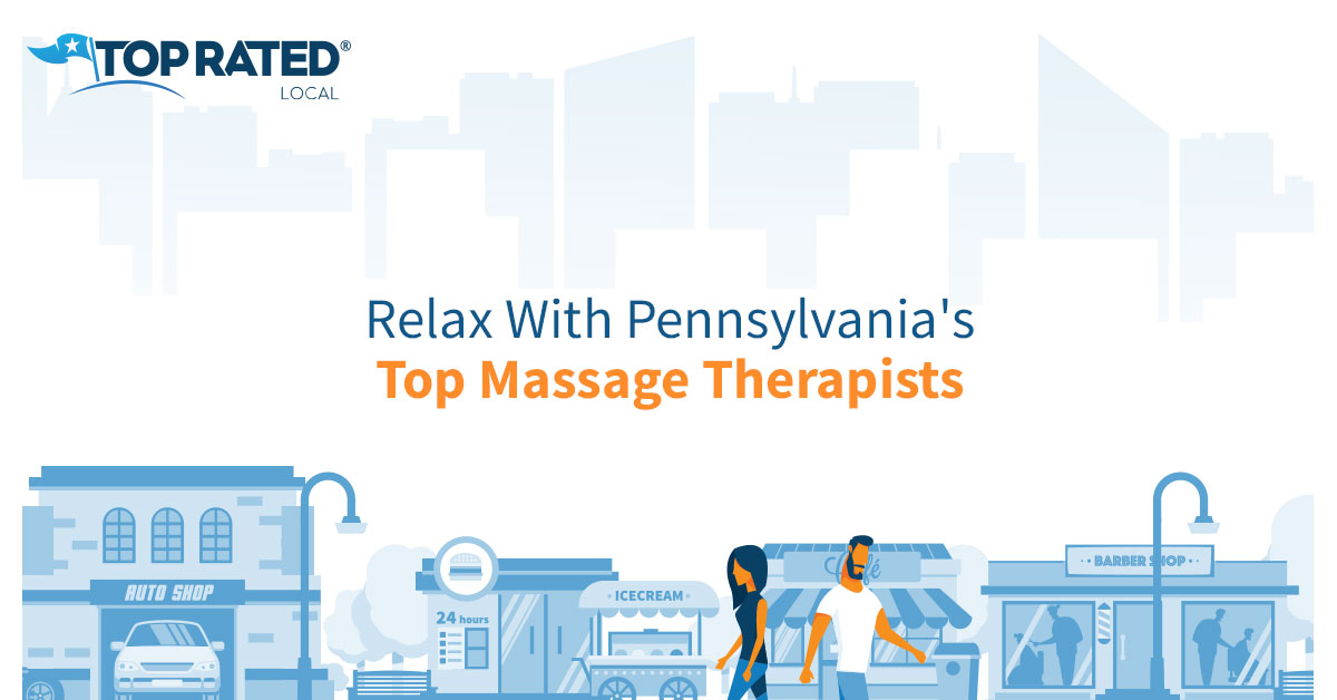 Relax With Pennsylvania's Top Massage Therapists