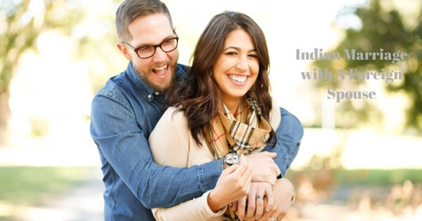 Indian Marriage with A Foreign Spouse - TrueMatch