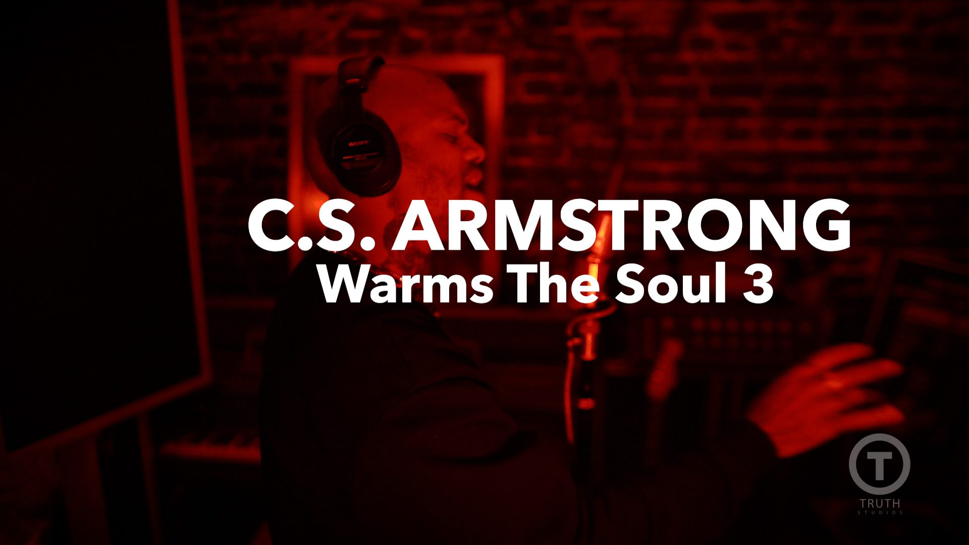 "C. S. Armstrong ""Warms The Soul 3"" at Truth Studios"