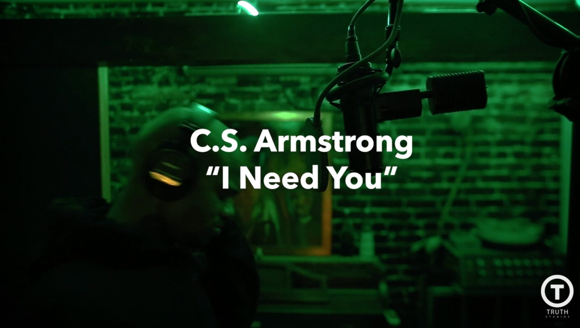 C.S. Armstrong I Need You Truth Studios #onetake