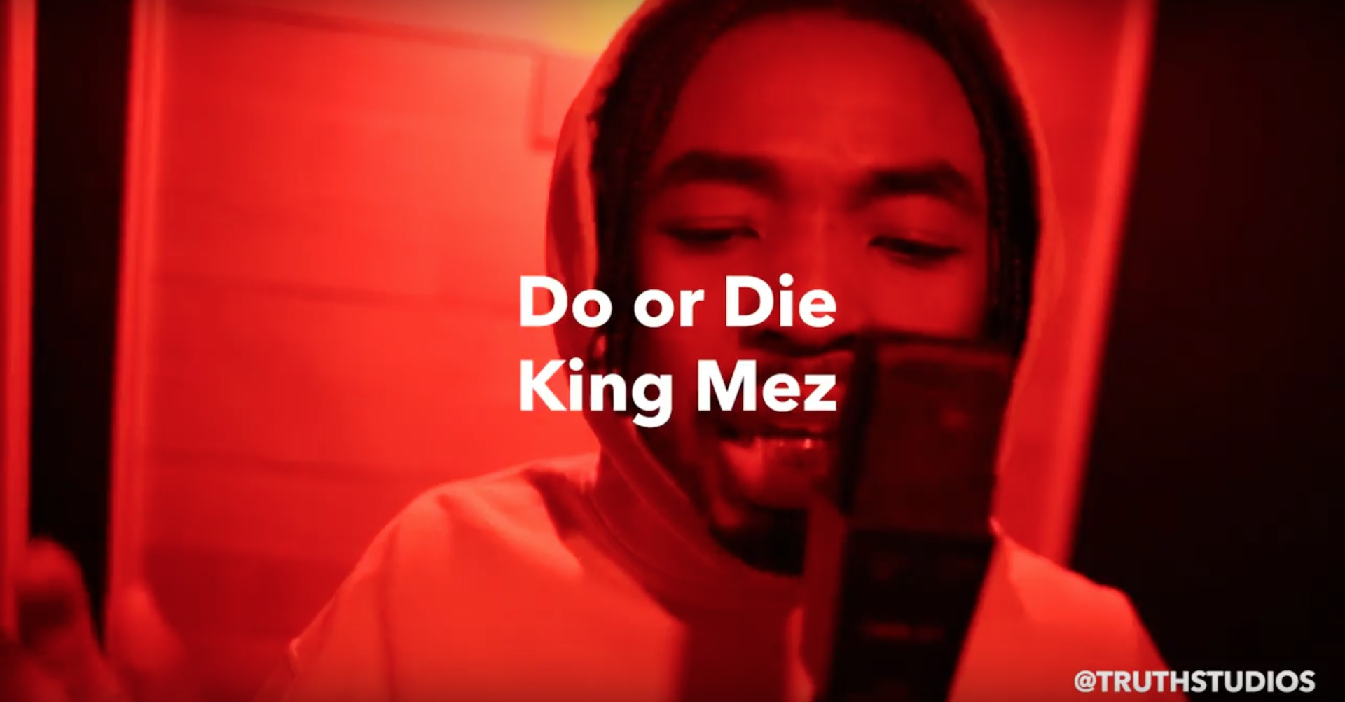 King Mez - Do or Die (Live at Truth Studios)