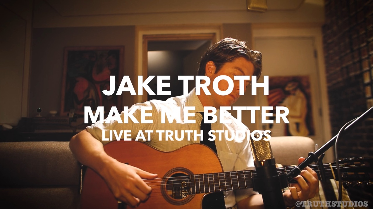 Jake Troth - Make Me Better (Live at Truth Studios