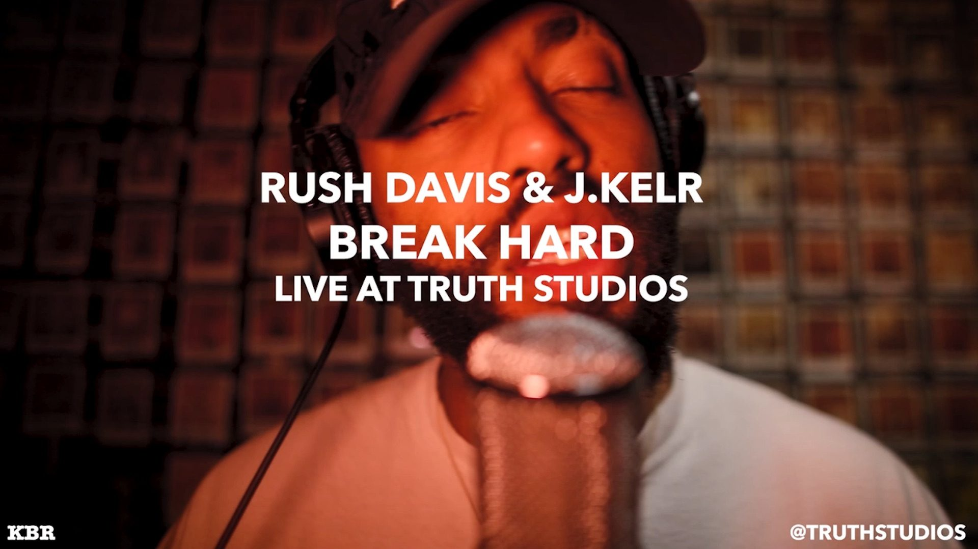 Rush Davis & J.Kelr - Break Hard (Live at Truth Studios)