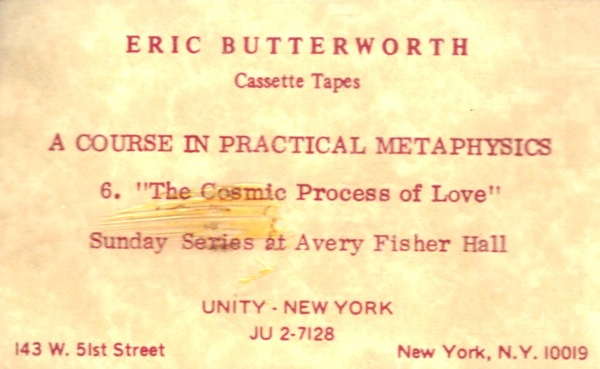 Eric Butterworth Sunday Services — A Course in Practical Metaphysics -6- The Cosmic Process of Love
