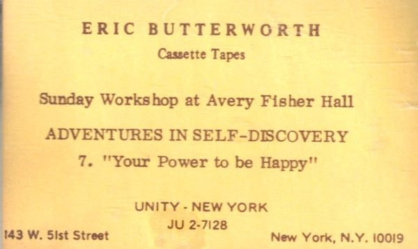 Eric Butterworth Sunday Services — Adventures In Self-Discovery -7- Your Power to Be Happy