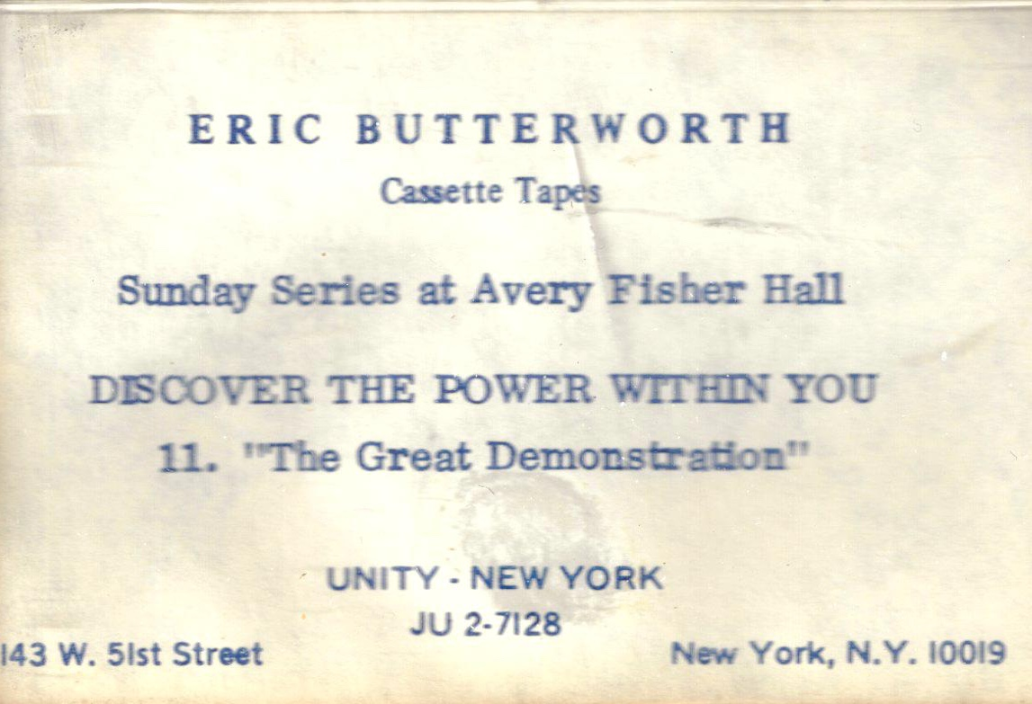 Eric Butterworth Sunday Services — Discover the Power Within You -11- The Great Demonstration