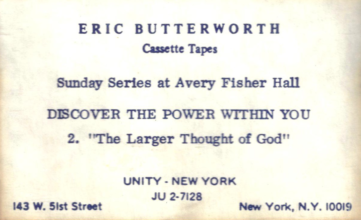 Eric Butterworth Sunday Services — Discover the Power Within You -2- The Larger Thought of God