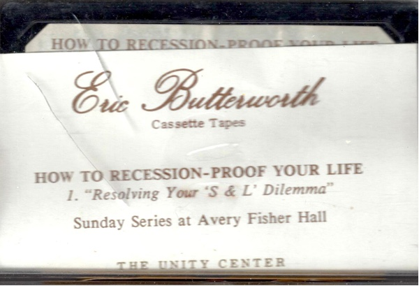Eric Butterworth Sunday Services — How to Recession-Proof Your Life—1—Resolving Your S and L Dilemma