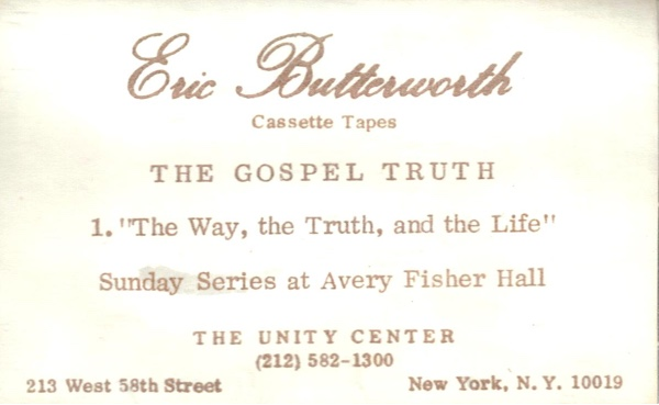 Eric Butterworth Sunday Services — The Gospel Truth -1- The Way, the Truth and the Life