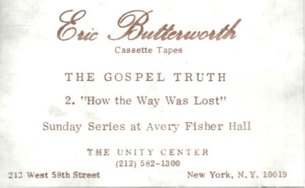 Eric Butterworth Sunday Services — The Gospel Truth -2- How the Way Was Lost