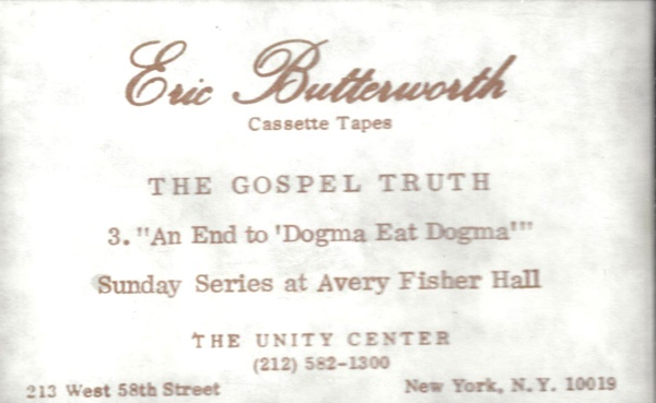 Eric Butterworth Sunday Services — The Gospel Truth -3- An End to Dogma Eat Dogma