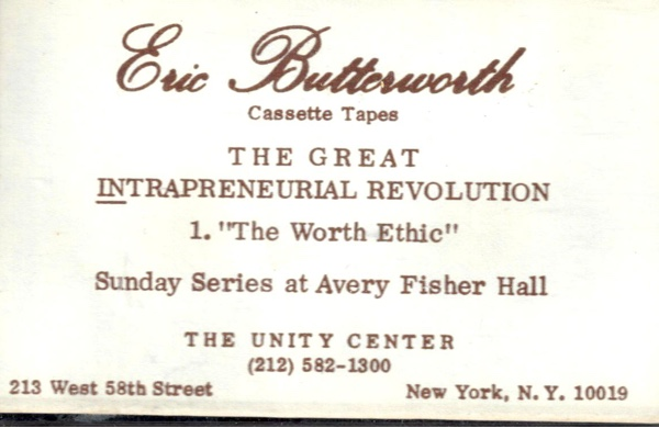 Eric Butterworth Sunday Services — The Great intrapreneurial Revolution - 1 - The Worth Ethic