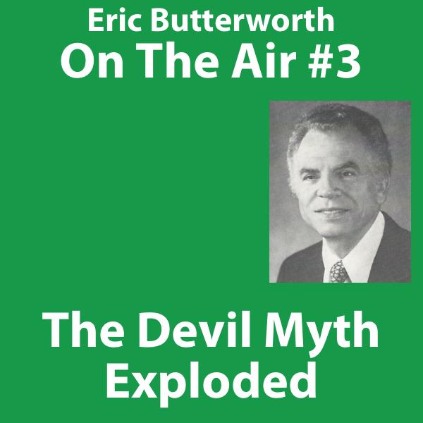 Eric Butterworth On The Air The Devil Myth Exploded