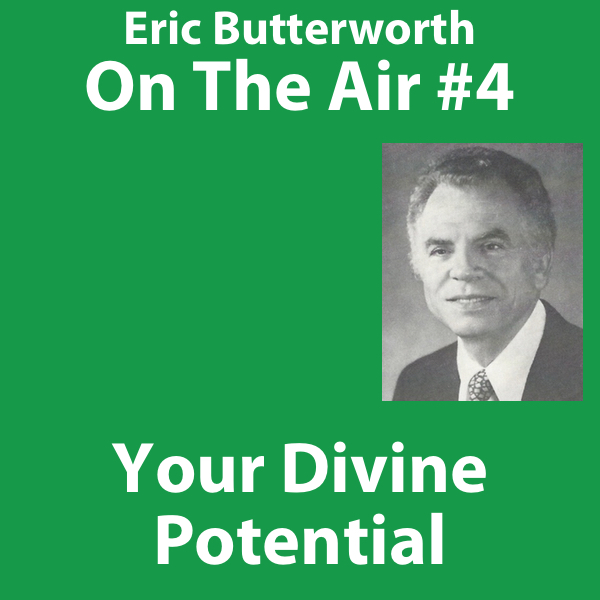 Eric Butterworth On The Air Your Divine Potential