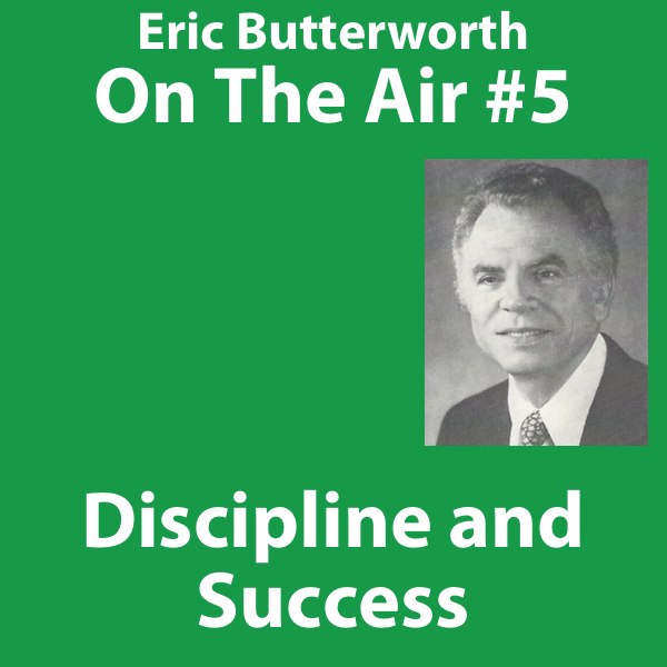 Eric Butterworth On The Air Discipline and Success