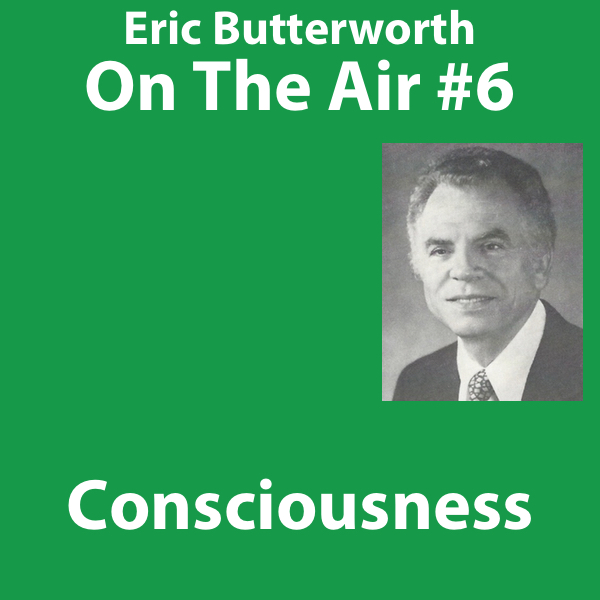 Eric Butterworth On The Air Consciousness